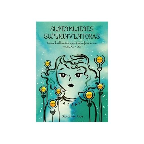 Supermujeres, superinventoras de Sandra Uve