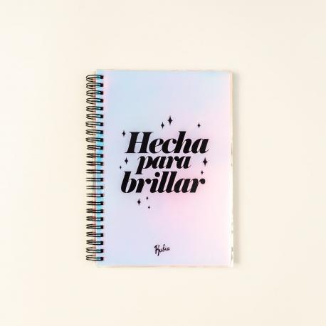 """Cuaderno A5 láser """"Hecha para brillar"""" de La Vecina Rubia"""
