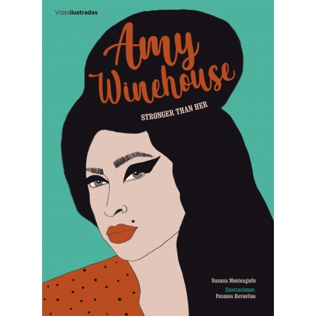 Amy Winehouse: Stronger than her de Susana Monteagudo
