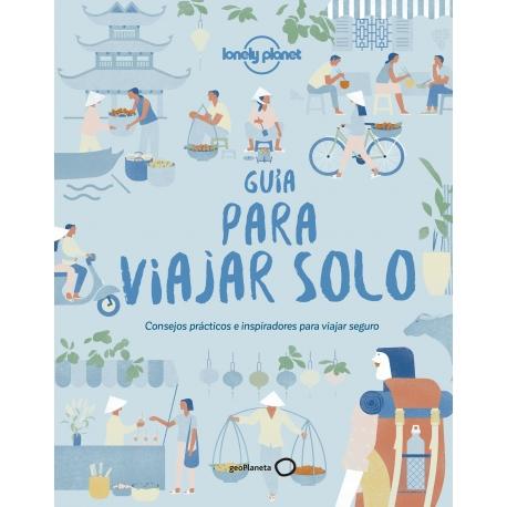 "Guía para viajar solo: Consejos prácticos e inspiradores para viajeros ""singles"" de AA. VV"